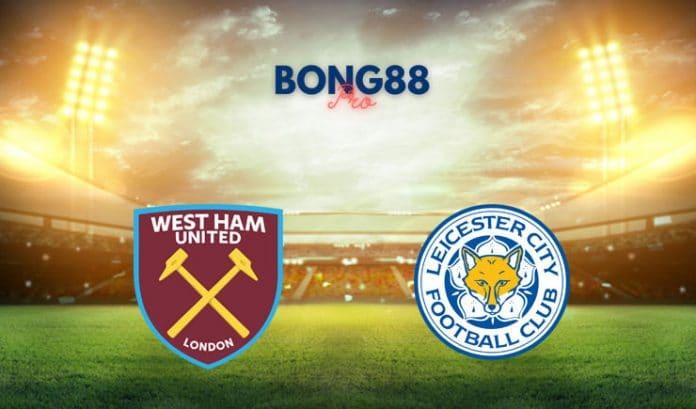 Nhận định West Ham vs Leicester City