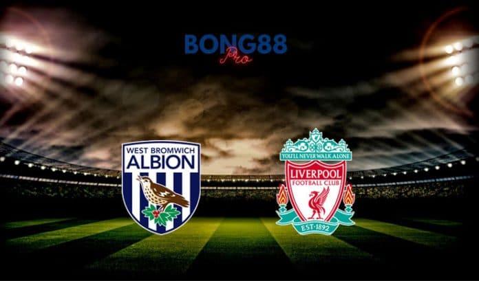 Nhận định West Brom vs Liverpool